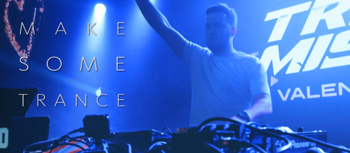 Make Some Trance