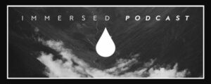 Immersed Podcast